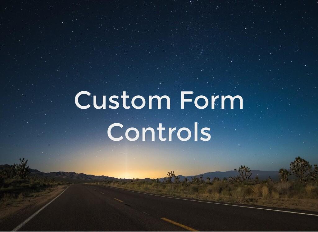 Custom Form Controls