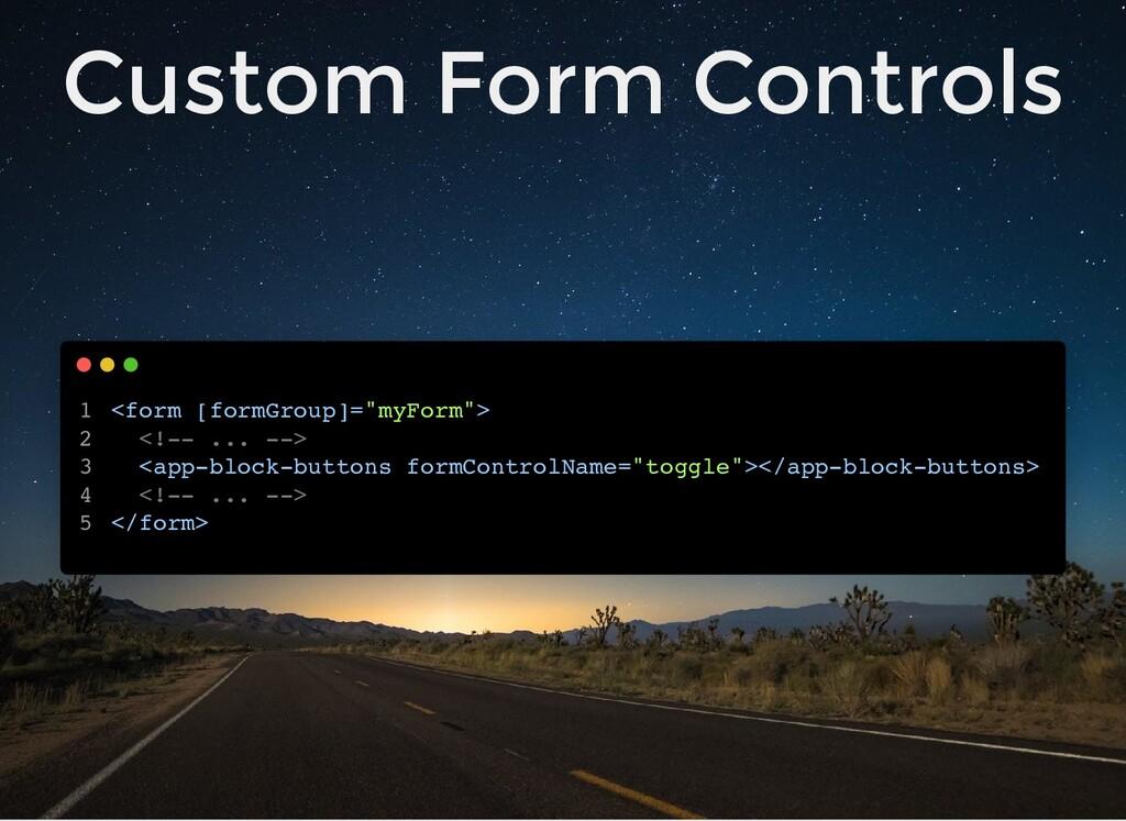 "Custom Form Controls <form [formGroup]=""myForm""..."