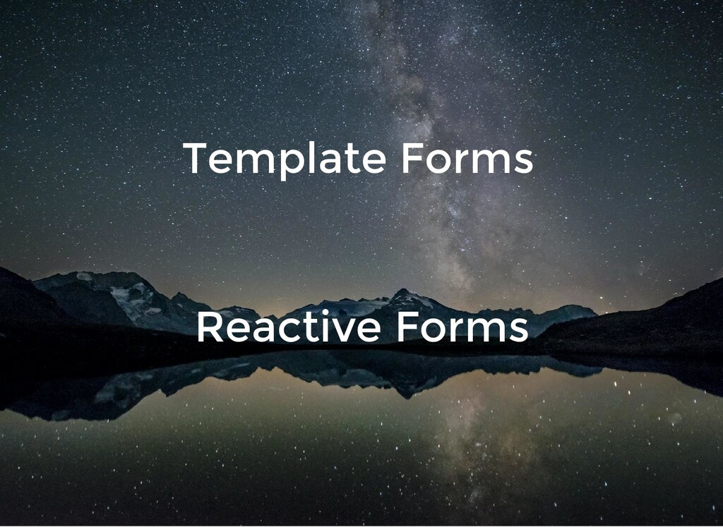 Template Forms Reactive Forms