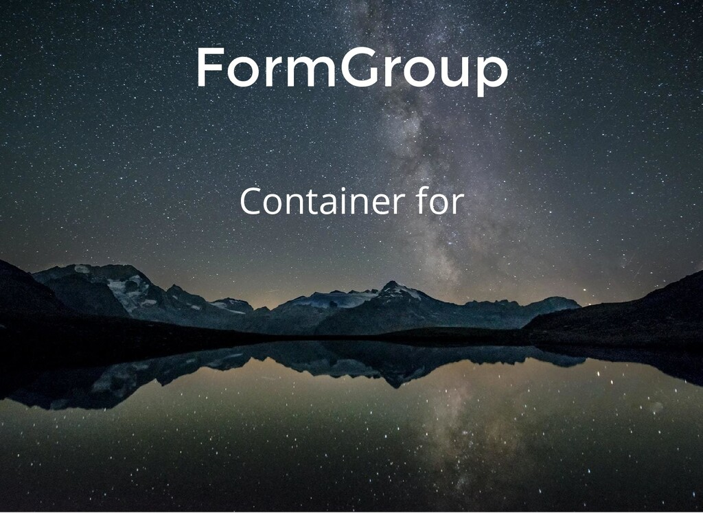 FormGroup Container for