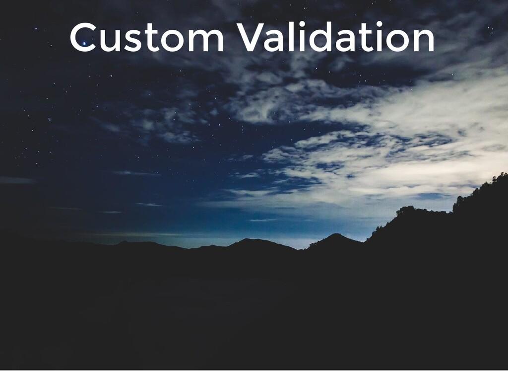 Custom Validation