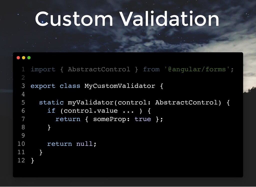 Custom Validation import { AbstractControl } fr...