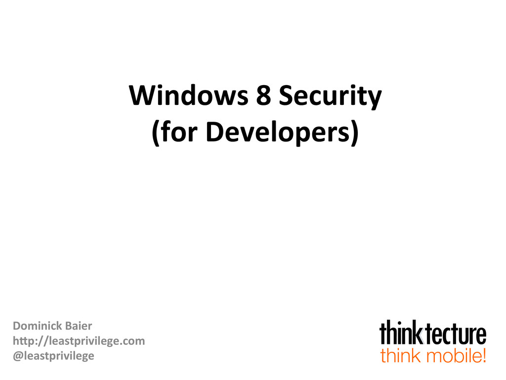 Windows 8 Security  (for Developers...