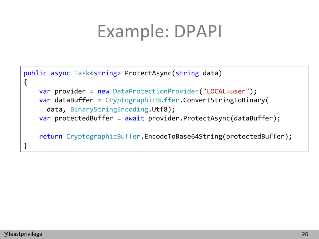 26  @leastprivilege  Example: DPAPI ...