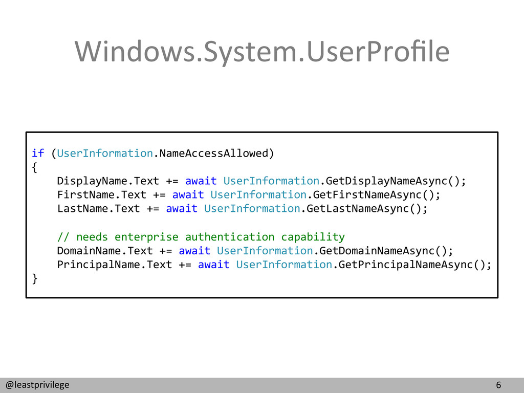6  @leastprivilege  Windows.System.UserPr...