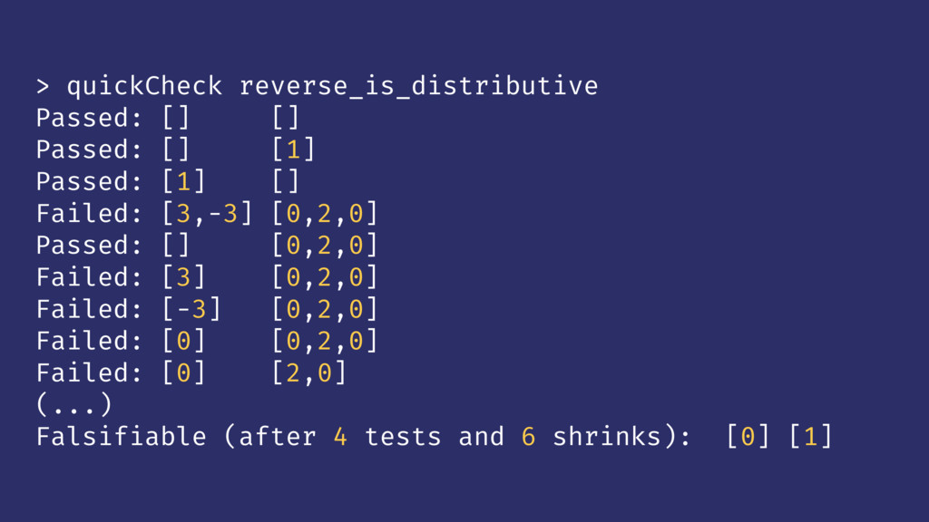 > quickCheck reverse_is_distributive Passed: []...