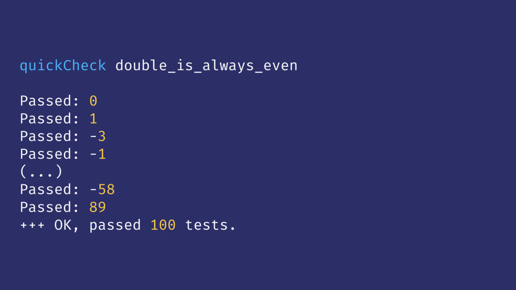 quickCheck double_is_always_even Passed: 0 Pass...