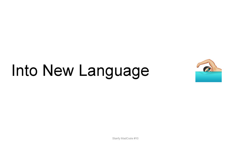 Into New Language Stanfy MadCode #10