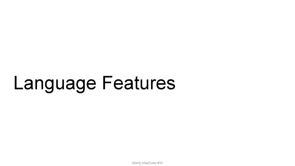 Language Features Stanfy MadCode #10