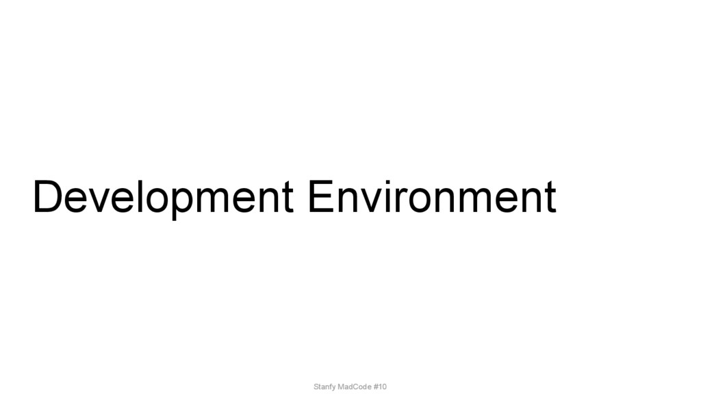 Development Environment Stanfy MadCode #10