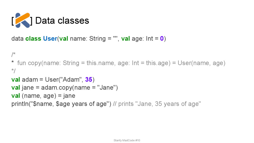 [ ] Data classes data class User(val name: Stri...