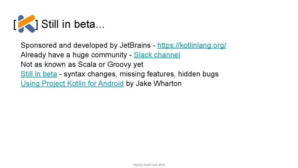 [ ] Still in beta... Sponsored and developed by...