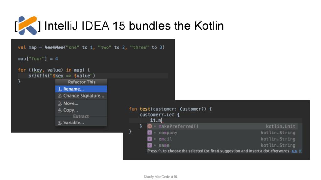 [ ] IntelliJ IDEA 15 bundles the Kotlin Stanfy ...