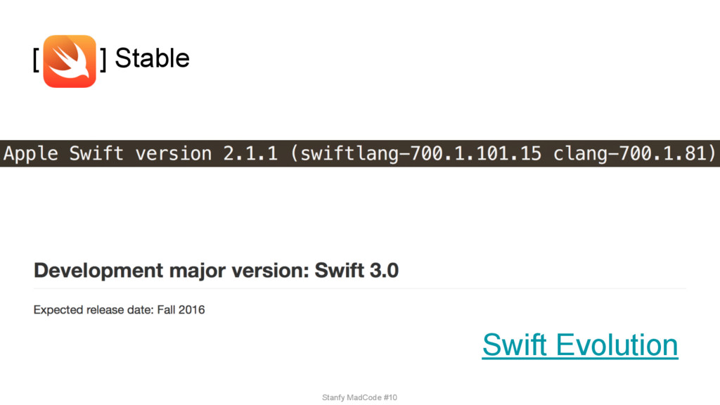 [ ] Stable Swift Evolution Stanfy MadCode #10