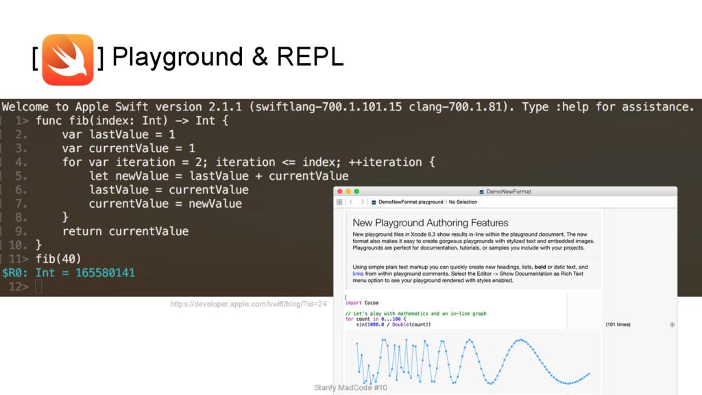 [ ] Playground & REPL https://developer.apple.c...