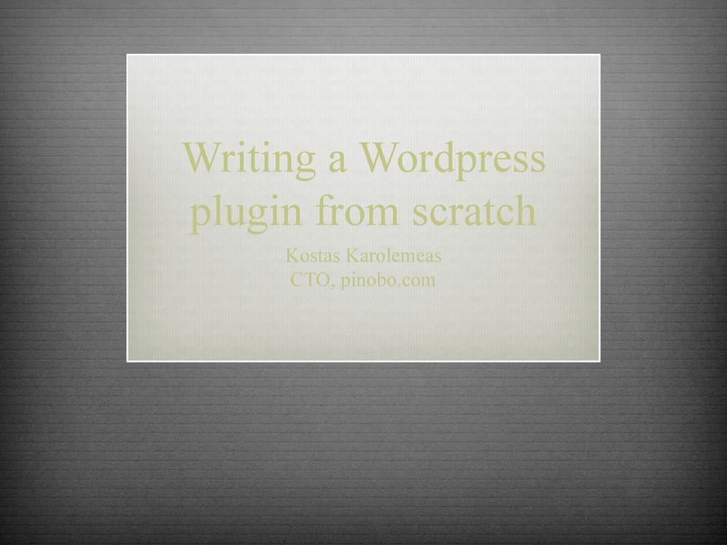 Writing a Wordpress plugin from scratch Kostas ...