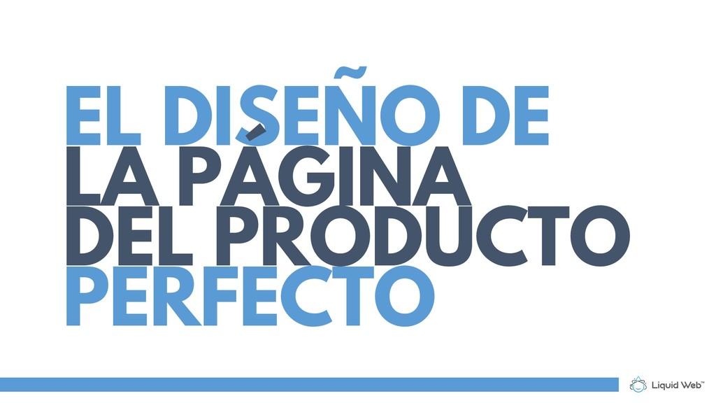 EL DISEÑO DE LA PÁGINA DEL PRODUCTO PERFECTO