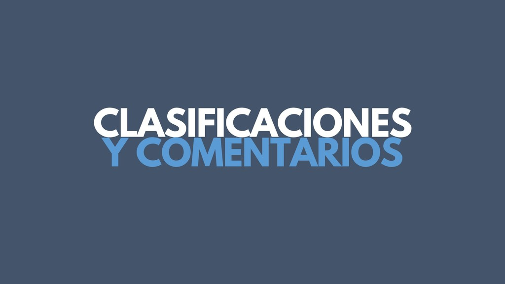 CLASIFICACIONES Y COMENTARIOS
