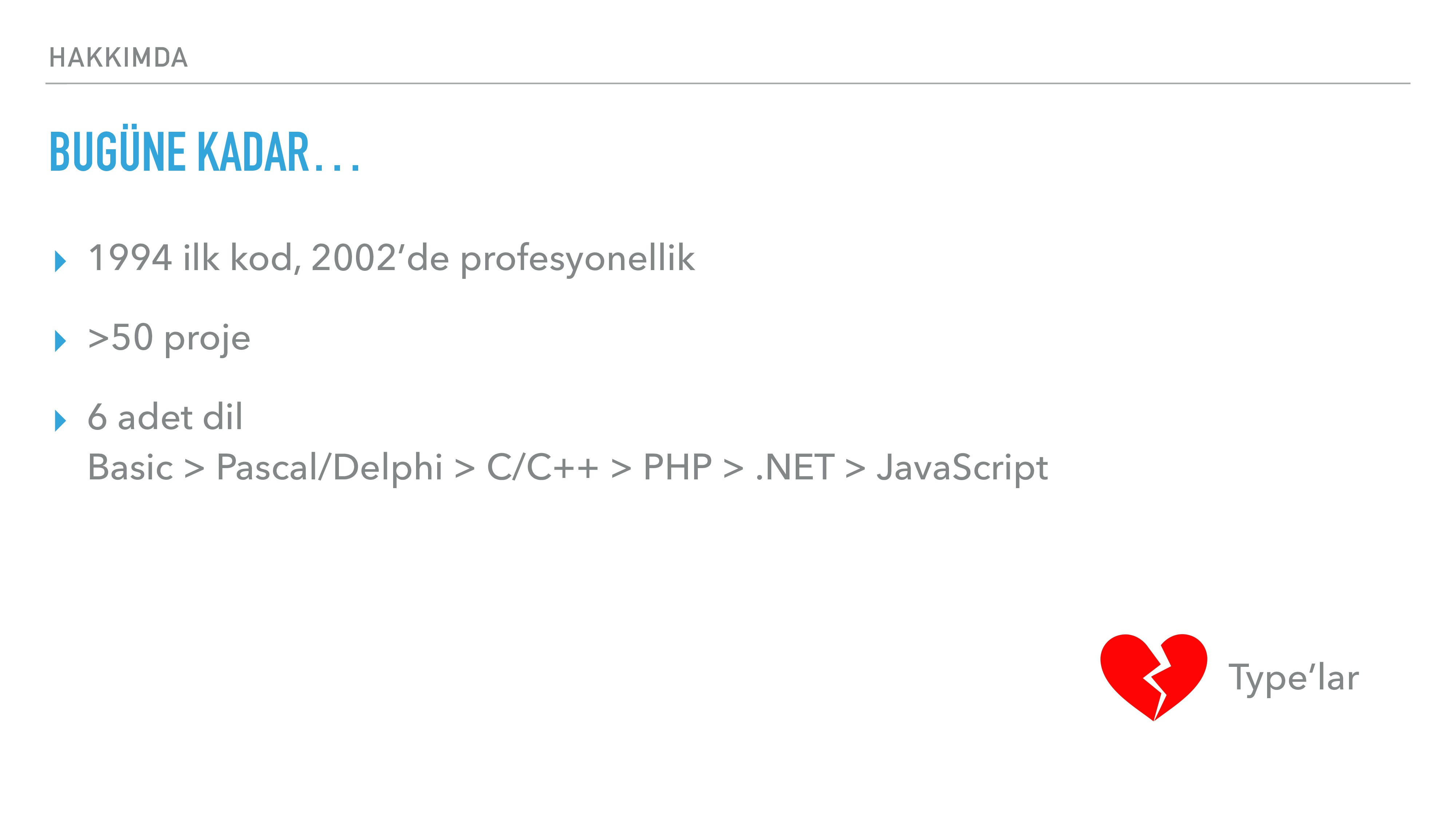 HAKKIMDA BUGÜNE KADAR… ▸ 1994 ilk kod, 2002'de ...