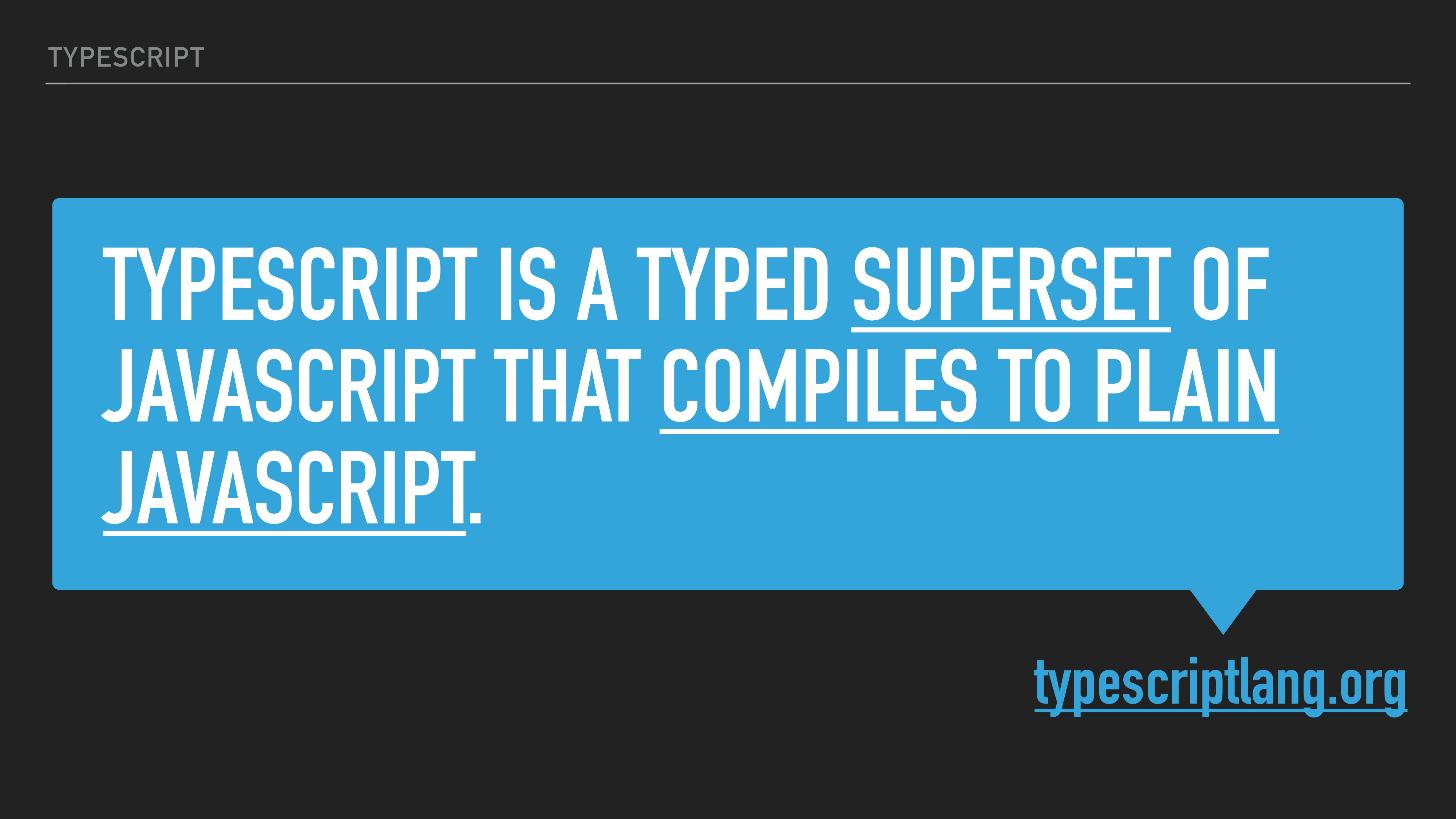 TYPESCRIPT IS A TYPED SUPERSET OF JAVASCRIPT TH...