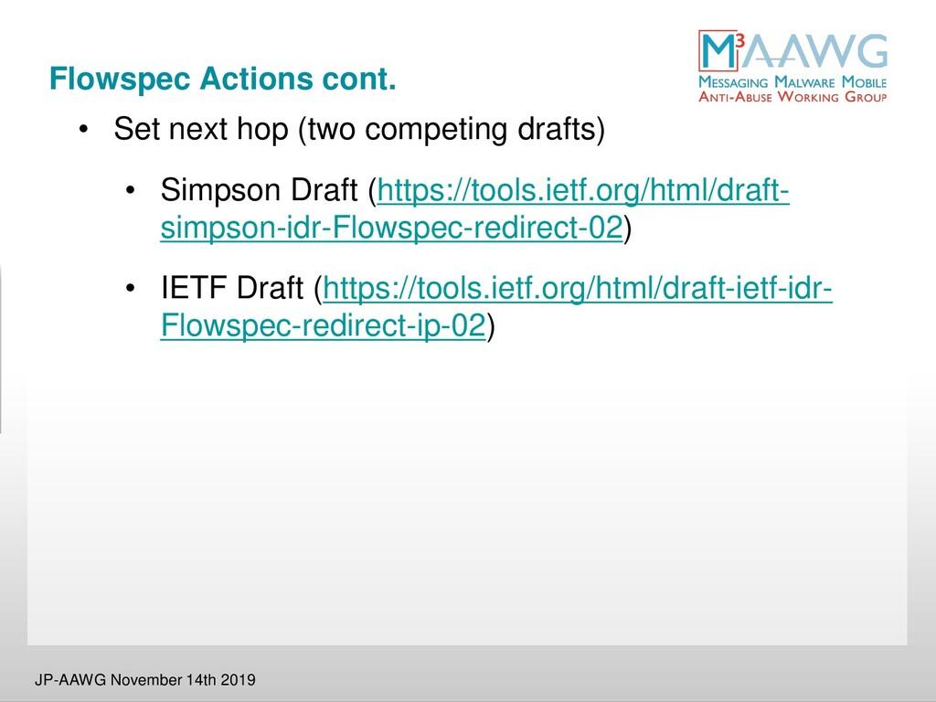 Flowspec Actions cont. • Set next hop (two comp...