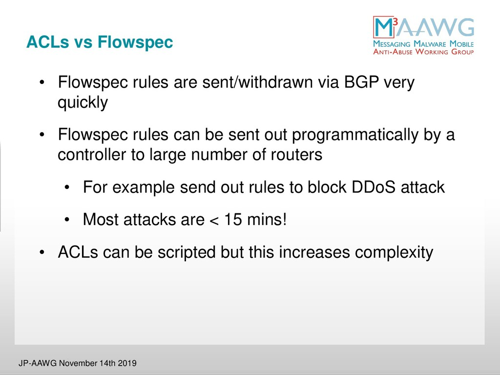 ACLs vs Flowspec • Flowspec rules are sent/with...