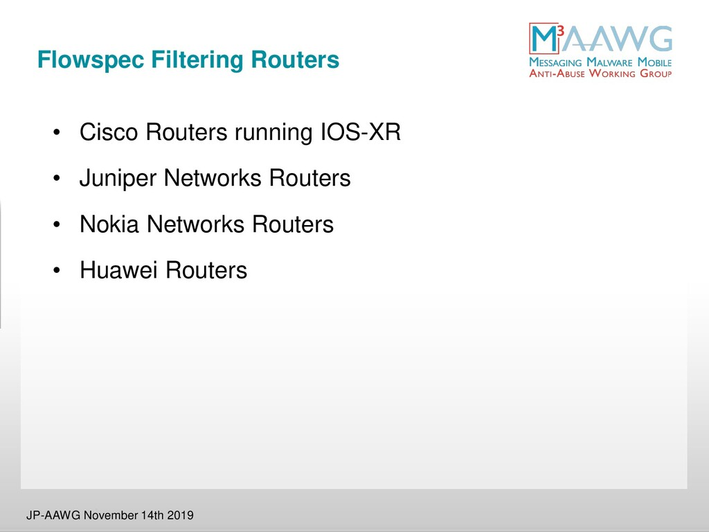 Flowspec Filtering Routers • Cisco Routers runn...