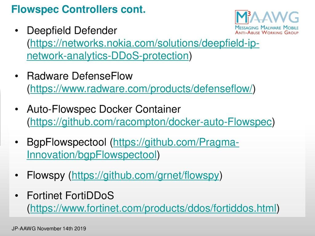 Flowspec Controllers cont. • Deepfield Defender...