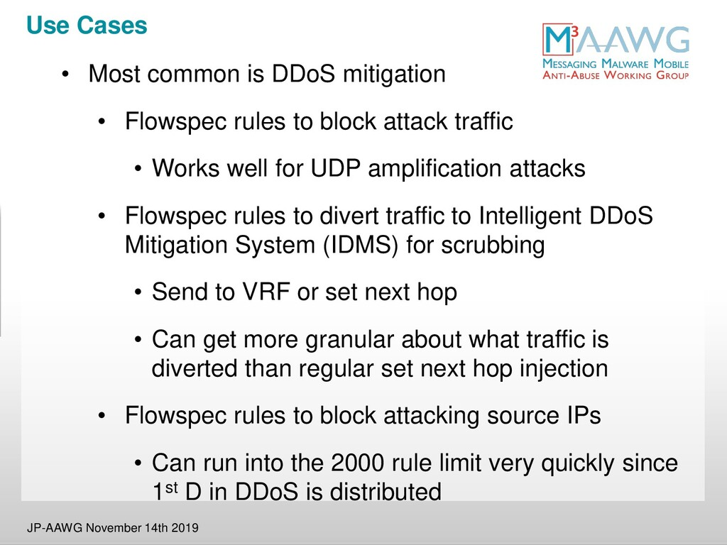 Use Cases • Most common is DDoS mitigation • Fl...