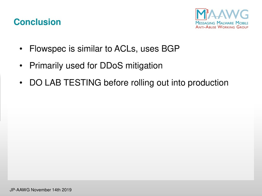 Conclusion • Flowspec is similar to ACLs, uses ...