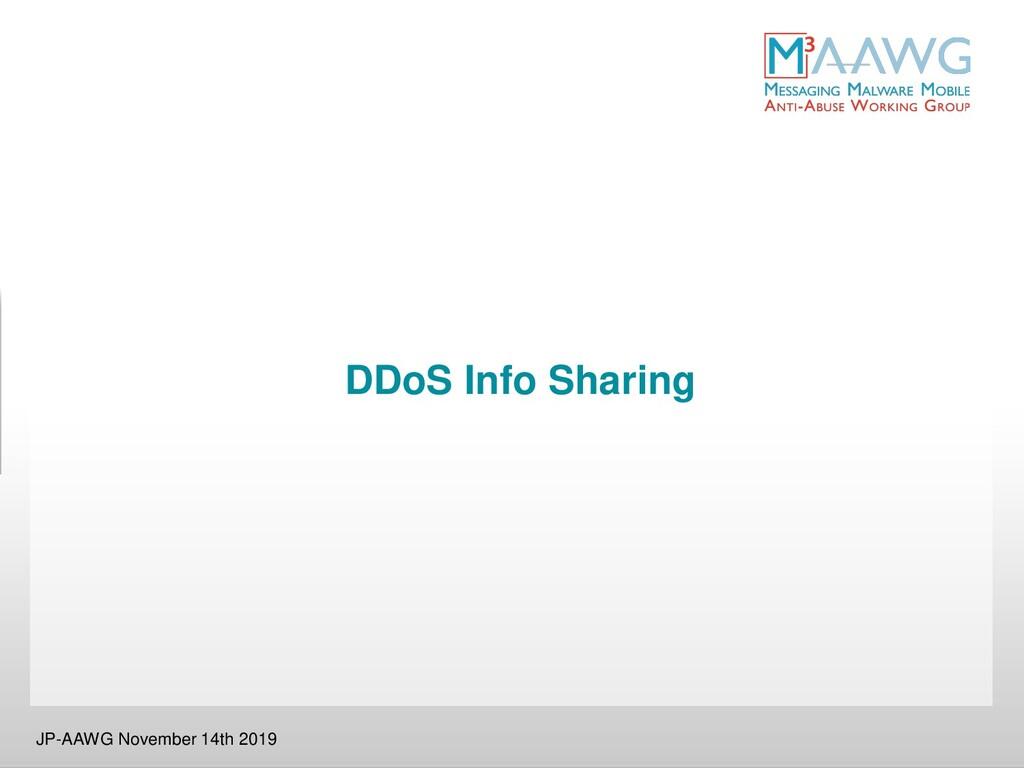 DDoS Info Sharing JP-AAWG November 14th 2019
