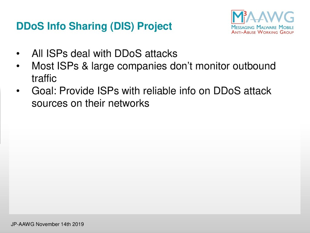 DDoS Info Sharing (DIS) Project JP-AAWG Novembe...