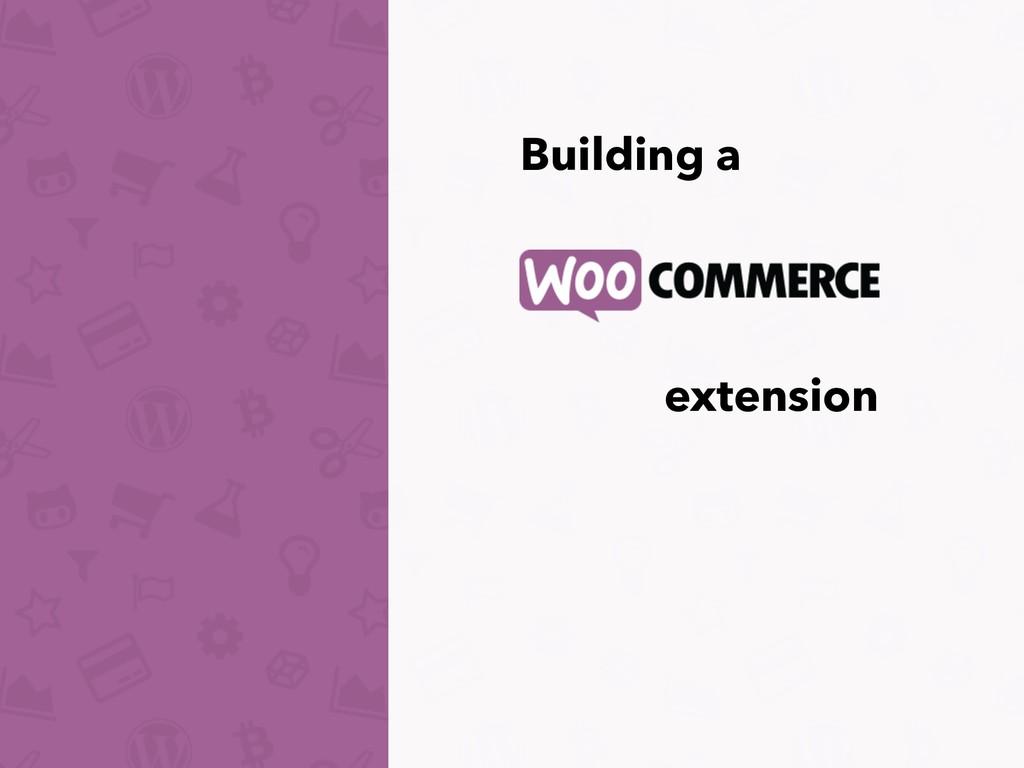 Building a extension