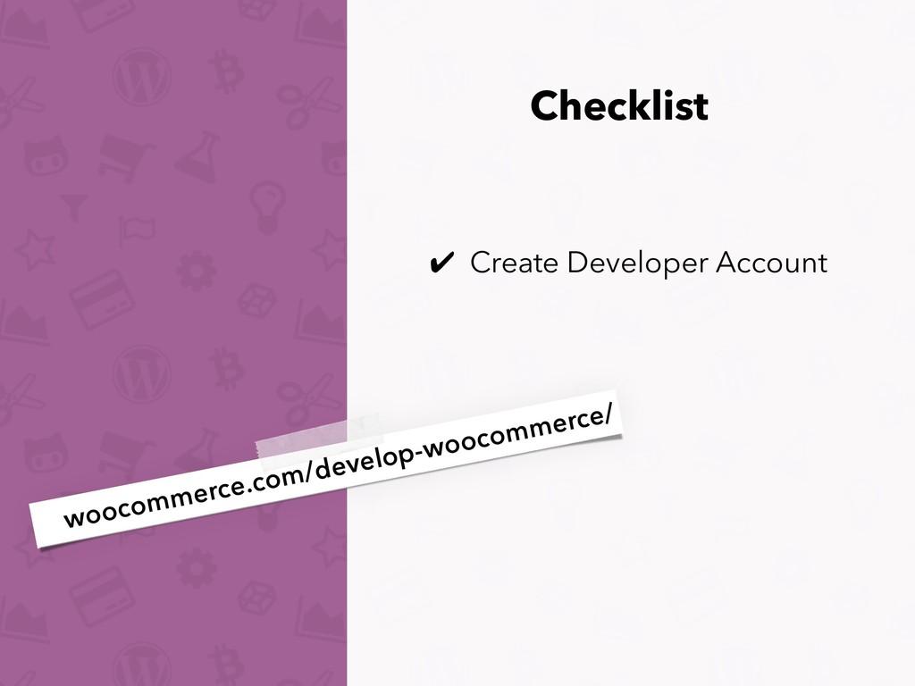 ✔ Create Developer Account Checklist woocommerc...