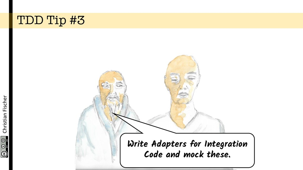 Christian Fischer TDD Tip #3 Write Adapters for...