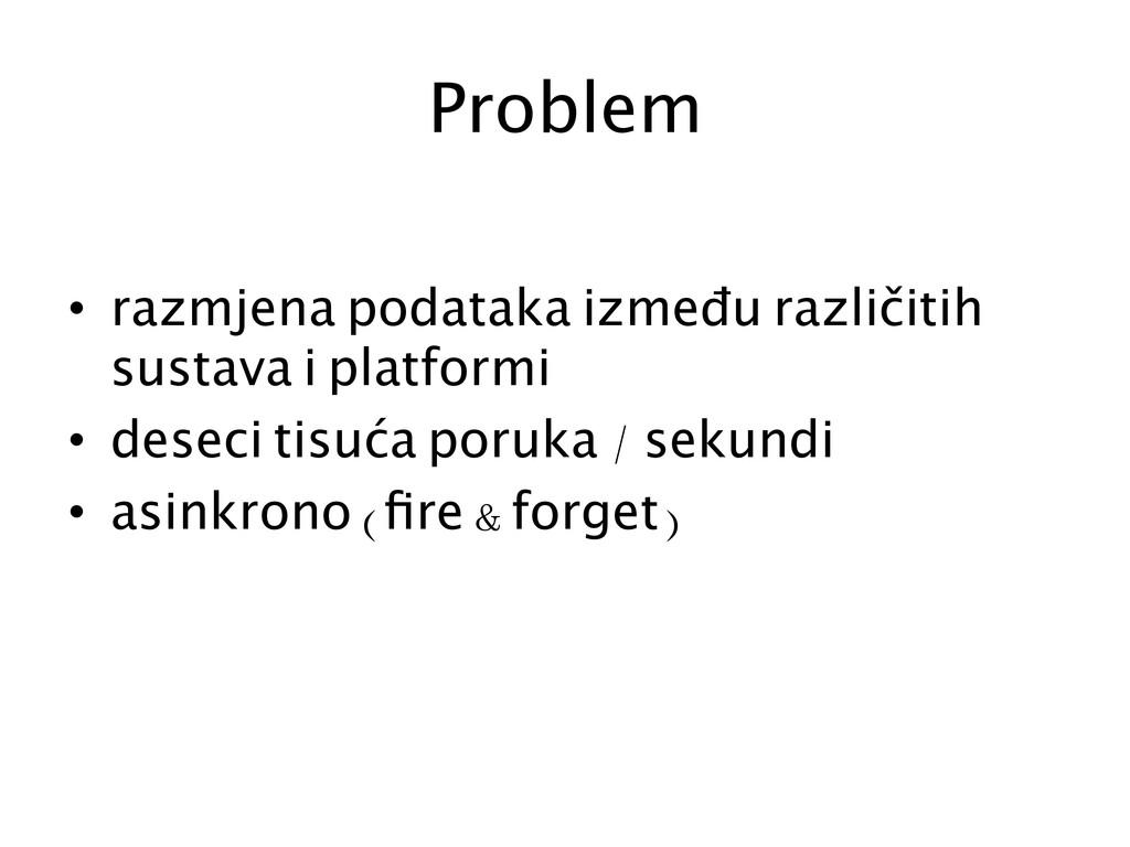Problem  • razmjena podataka između različi...