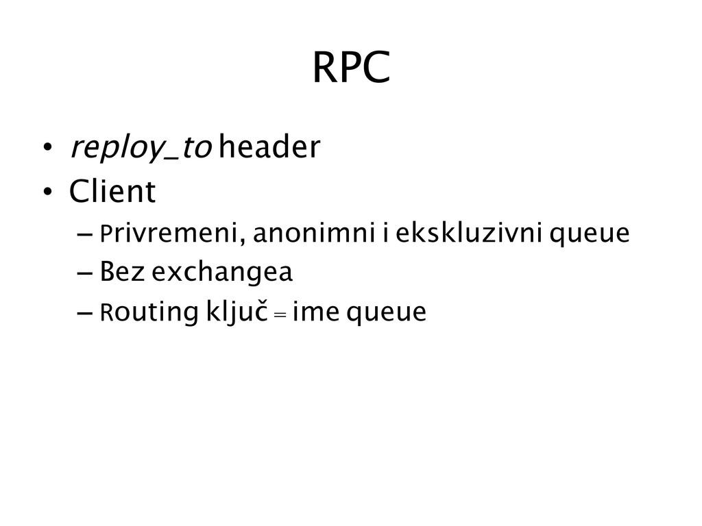 RPC  • reploy_to header • Client –Pri...