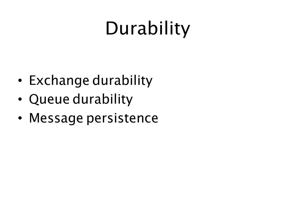 Durability  • Exchange durability • Qu...