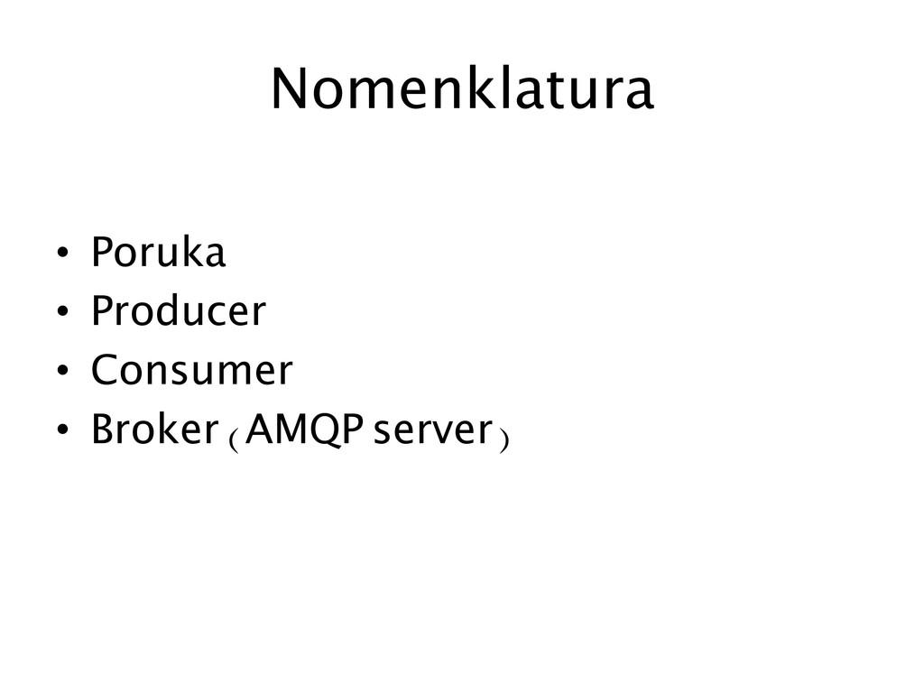 Nomenklatura  • Poruka • Producer • C...