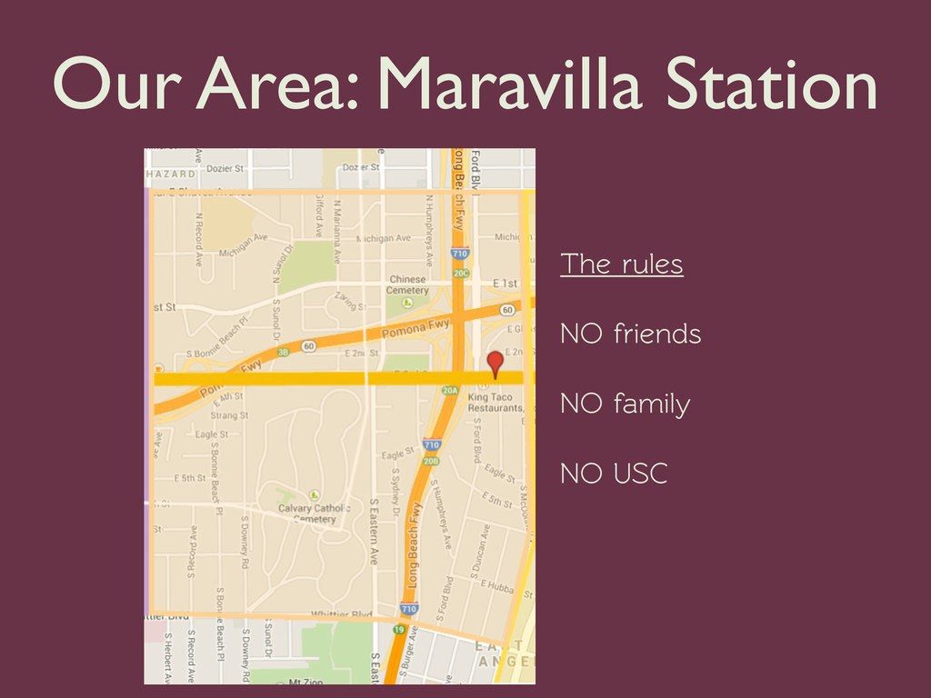 Our Area: Maravilla Station The rules NO friend...