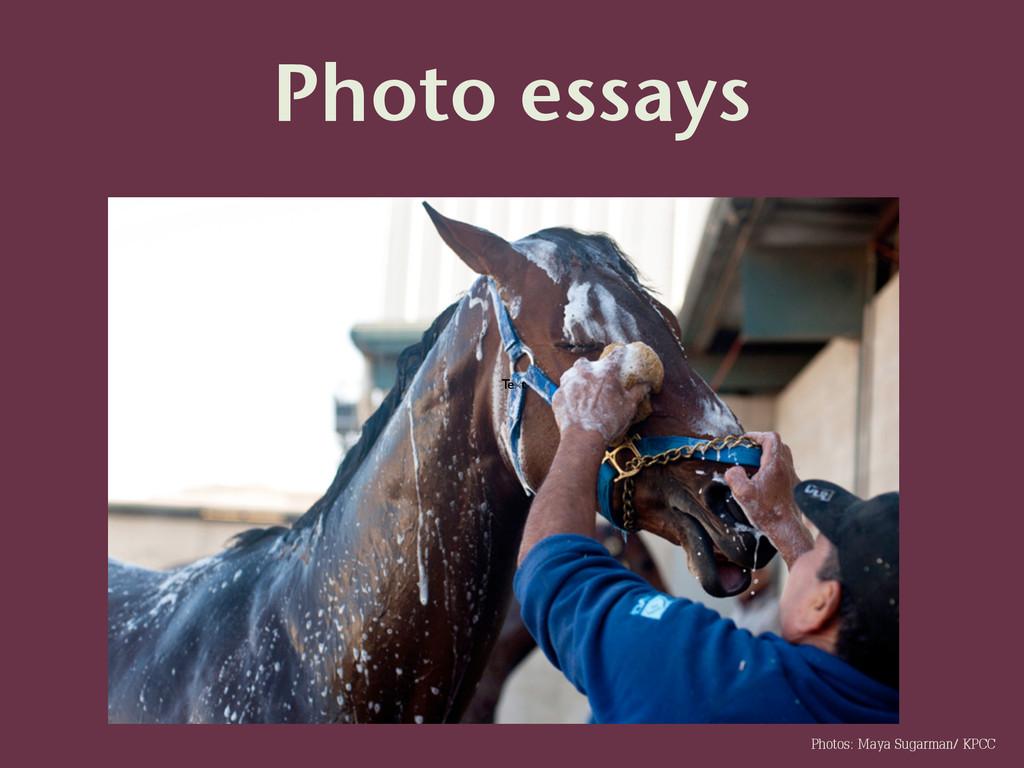 Photo essays Text Photos: Maya Sugarman/ KPCC