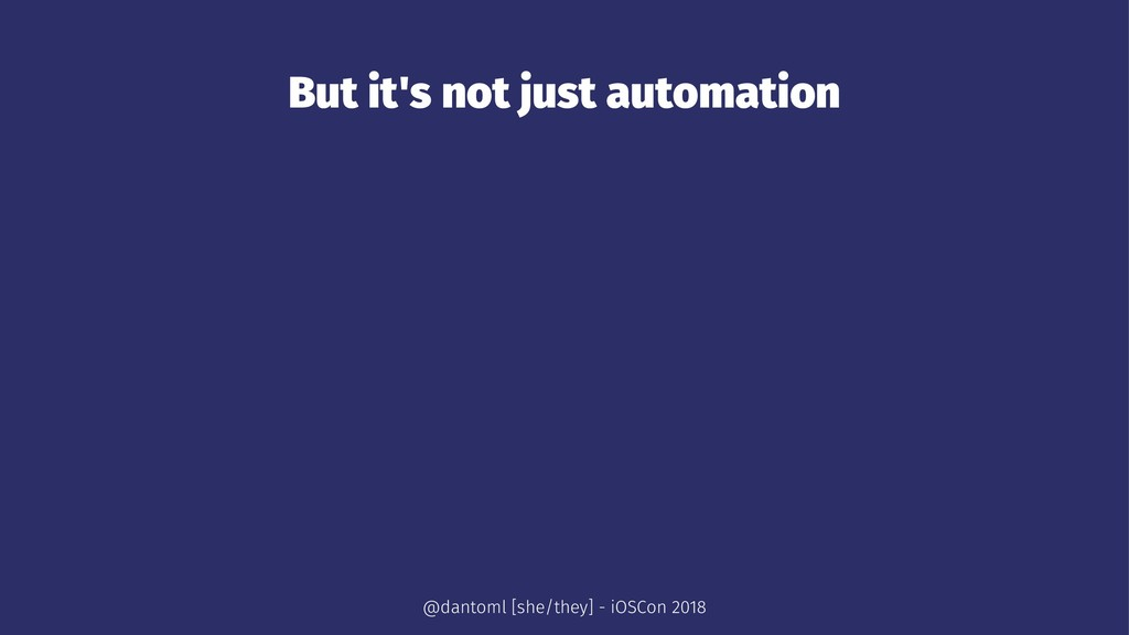 But it's not just automation @dantoml [she/they...
