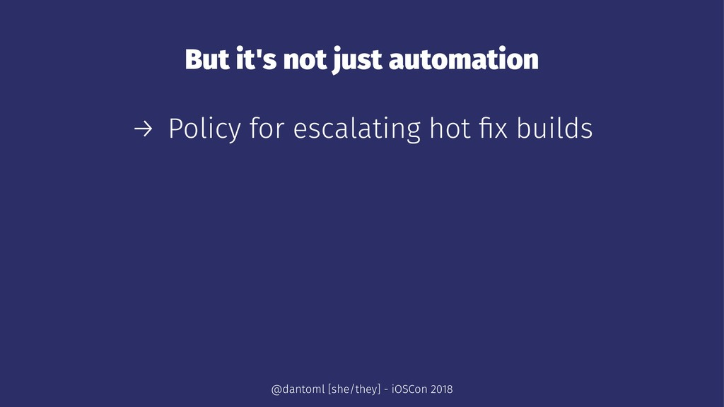 But it's not just automation → Policy for escal...