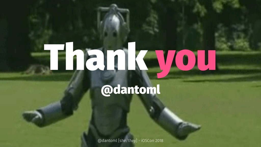 Thank you @dantoml @dantoml [she/they] - iOSCon...