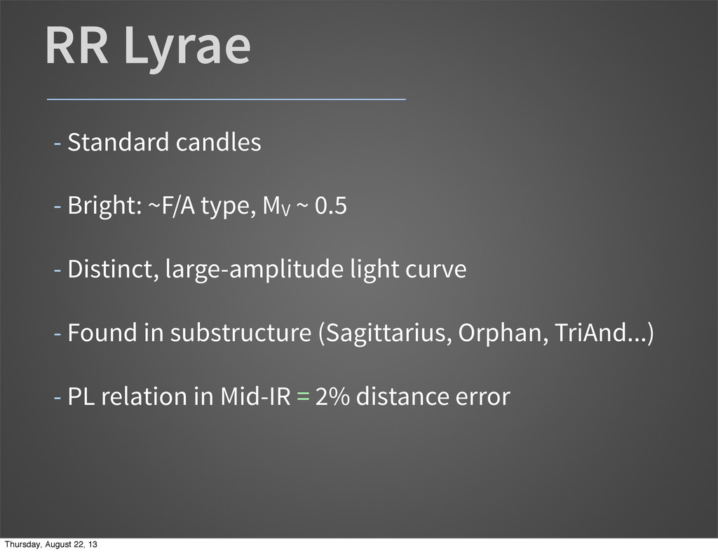 RR Lyrae - Standard candles - Bright: ~F/A type...