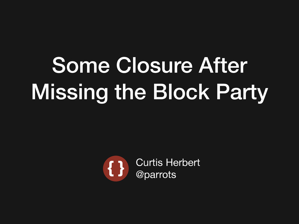 Some Closure After Missing the Block Party Curt...