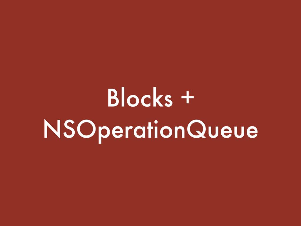 Blocks + NSOperationQueue