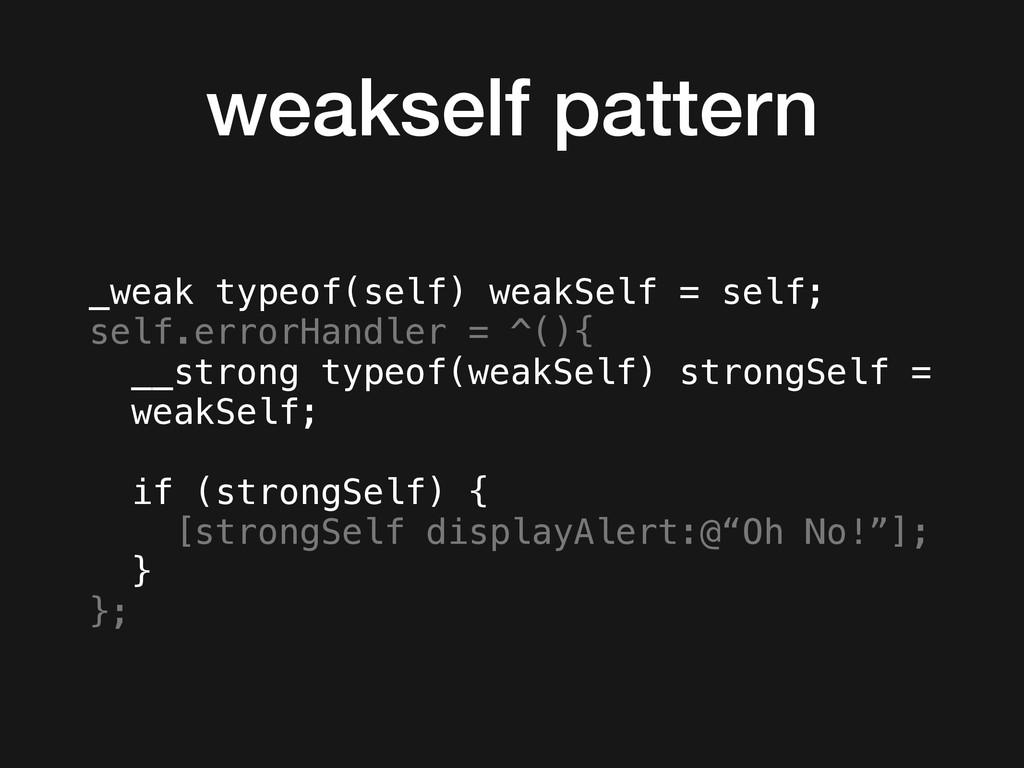 weakself pattern _weak typeof(self) weakSelf = ...
