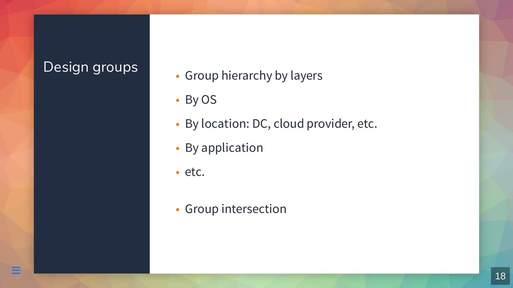 Design groups Group hierarchy by layers • By OS...