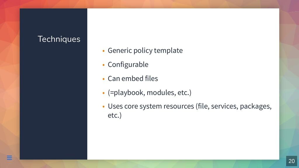 Techniques Generic policy template • Configurab...